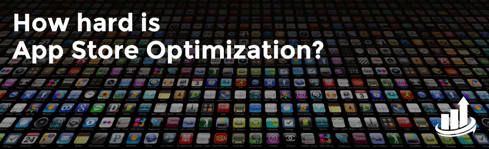 How hard is good app store optimization? | The ASO Project Blog
